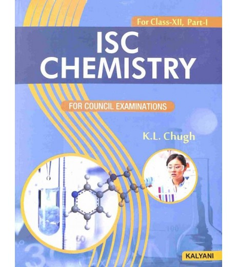 ISC Chemistry Class 12 Part 1 and 2 by K. L. Chugh
