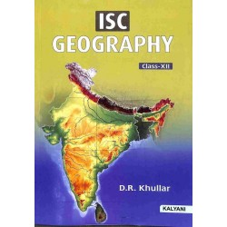 ISC Geography Class 12 by D. R. Khullar