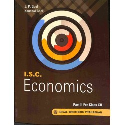 ISC Economics Part II For Class 12 by J. P. Goel , Kaushal