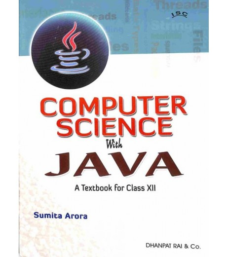 ISC Computer Science with Java Class 12 by Sumita Arora