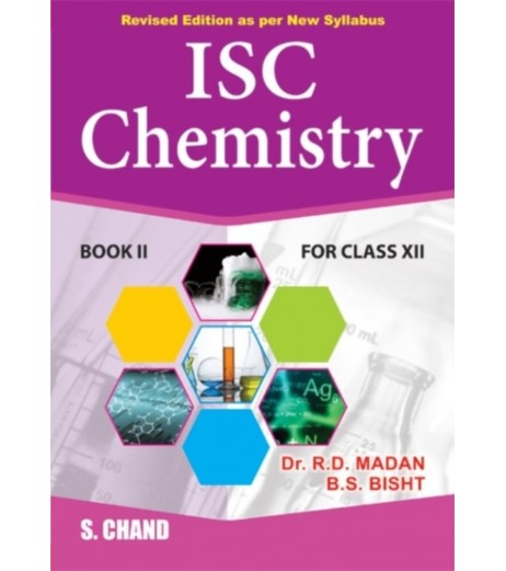 S. Chand's ISC Chemistry Book II For Class 12 by R. D. Madan , B. S. Bisht