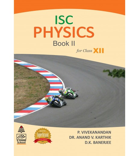 S. Chand's ISC Physics Book II For Class 12 by P. Vivekanandan , Anand V. Karthik , D. K. Banerjee