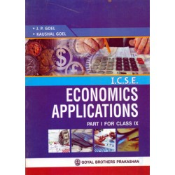 Economics Applications (Part 1)  class 9 by J. P. Goel and