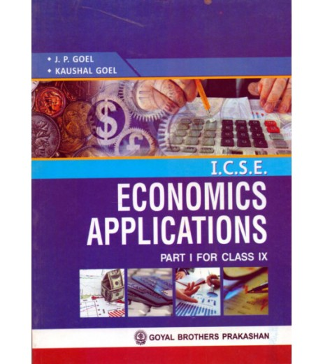 Economics Applications (Part 1)  class 9 by J. P. Goel and Kaushal Goel
