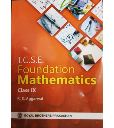 ICSE Foundation Mathematics Class 9 by R S Aggarwal
