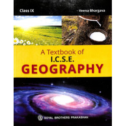 A Textbook Of ICSE Geography Class 9 by Veena Bhargava