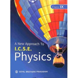 A New Approach To ICSE Physics For Class 9 by V. K. Sally ,