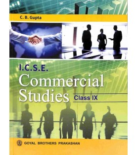 ICSE Commercial Studies For Class 9 by C. B. Gupta