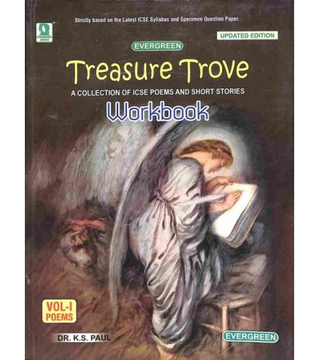 Treasure Trove: A Collection of ICSE Poems and Short Stories Vol-I Poems (Workbook)-2019by K. S. Paul