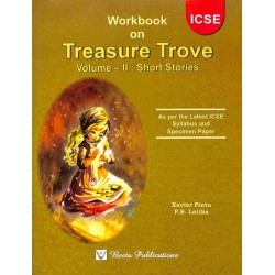 Workbook On Treasure Trove Vol-2 : Short Stories (ICSE)by Xavier Pinto , P. S. Latika