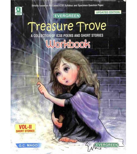 Treasure Trove: A Collection of ICSE Poems and Short Stories Vol-II Short Stories (Workbook)by G. C. Mago