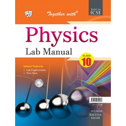 Together With ICSE Physics Lab Manual with Practical Manual