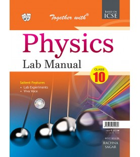 Together With ICSE Physics Lab Manual with Practical Manual for Class 10