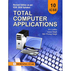 Total Computer Applications Class 10 (ICSE) by Ravi Khurana