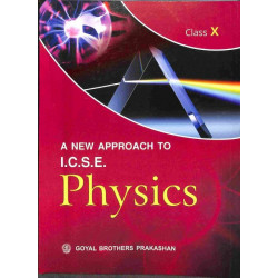 A New Approach to ICSE Physics Class 10 by R. N. Das Gupta