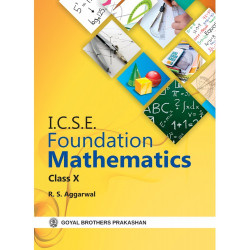 ICSE Foundation Mathematics Class 10 by R. S. Aggarwal