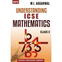 Understanding ICSE Mathematics by M.L. Aggarwal Class 10