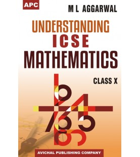 Understanding ICSE Mathematics by M.L. Aggarwal Class 10 2021-22