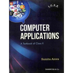 Computer Applications : A Textbook For Class 10 (ICSE)by