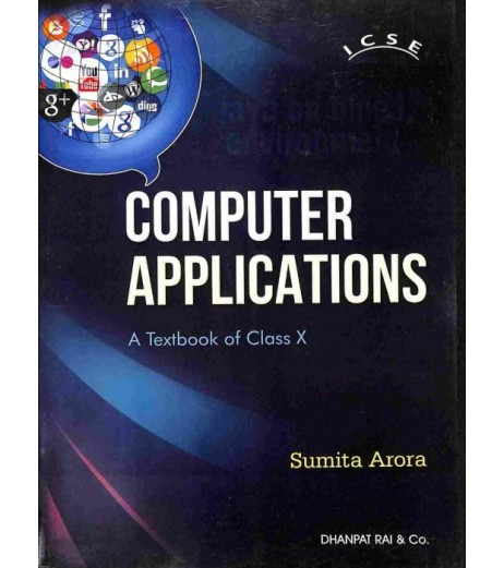 Computer Applications : A Textbook For Class 10 (ICSE)by Sumita Arora