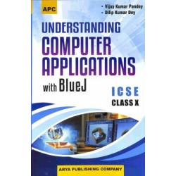 Understanding Computer Applications With Bluej ICSE Class 10