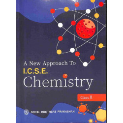 New Approach To ICSE Chemistry Class 10 By R Goel