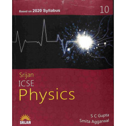 Srijan ICSE Physics Class 10by S. C. Gupta , Smita Aggarwal