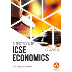 A Text Book of ICSE Economics Class 10 by V.N.Nigam,A.
