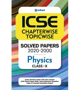 ICSE Chapterwise Topicwise Solved Papers Physics Class 10 for 2021 Exam