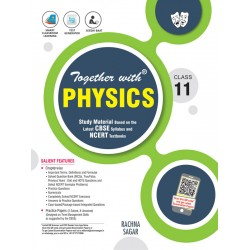 Together With Physics Study Material for Class 11 For 2021 Exam