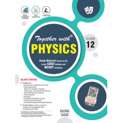 Together With Physics  Study Material for Class 12 For 2021
