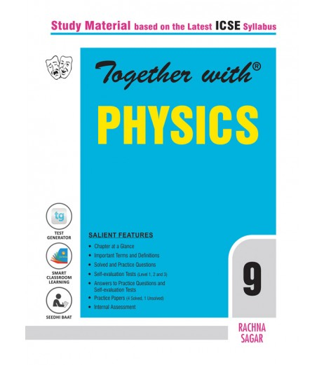 Together With ICSE Physics Study Material for Class 9