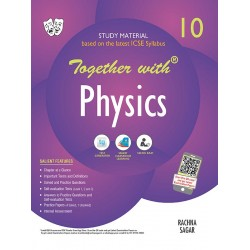 Together With ICSE Physics Study Material for Class 10
