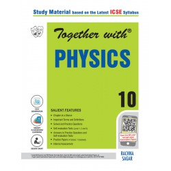 Together With ICSE Physics Study Material for Class 10 2020-21