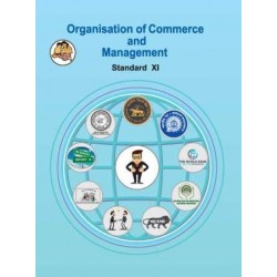 Organization Of Commmerce and Management Class 11 Maharashtra State Board