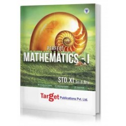 Target Publication Std.11th Perfect Mathematics - 1 Notes, Science and Arts (MH Board)