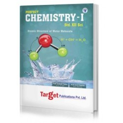 Target Publication Std.12th Perfect Chemistry - 1 Notes, Science (MH Board)