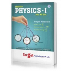 Target Publication Std.12th Perfect Physics - 1 Notes, Science (MH Board)